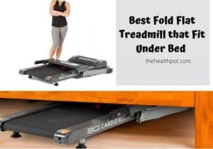 fold flat treadmill that fits under bed