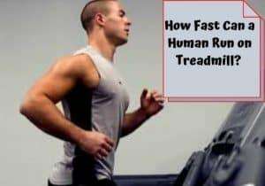 how fast can a human run on a treadmill