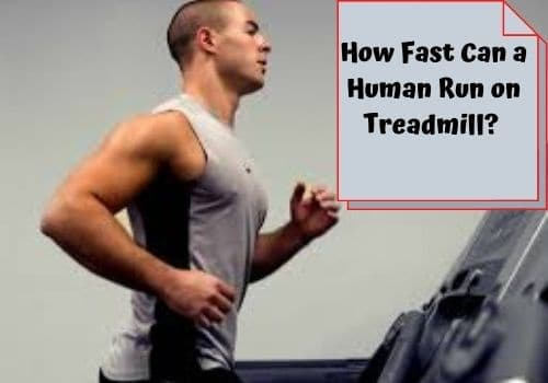 how fast can a human run on a treadmill