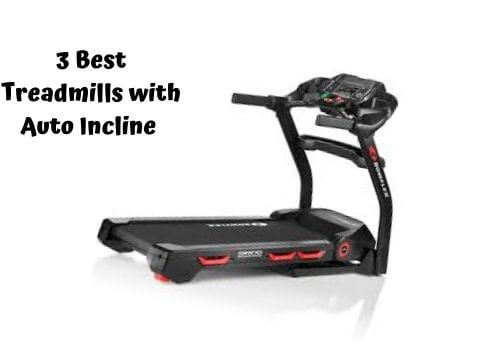 best treadmill with auto incline